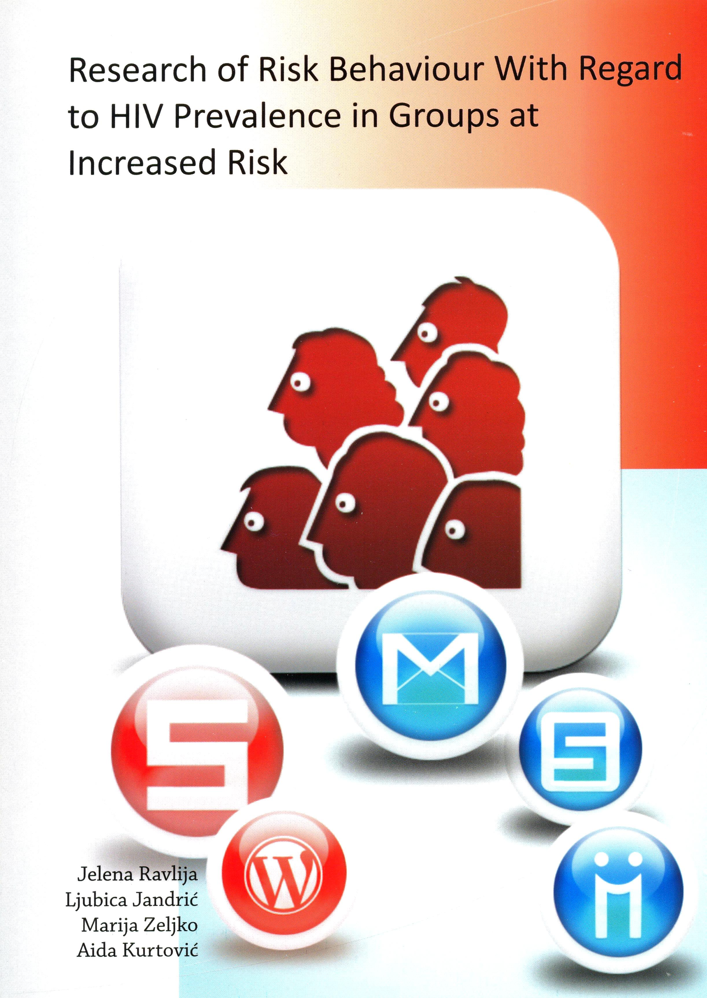 Research of Risk Behaviour With Regard to HIV Prevalence in Groups at Increased Risk, 2010.