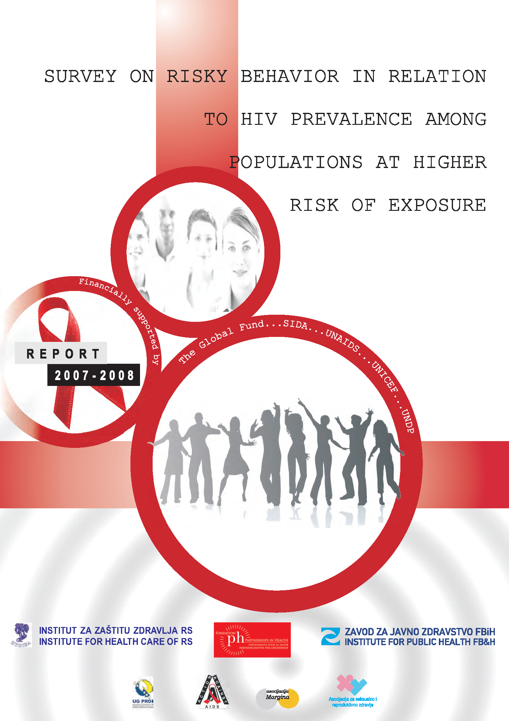 Survey on Risky Behavior in Relation to HIV Prevalence Among Populations at Higher Risk of Exposure, 2008.
